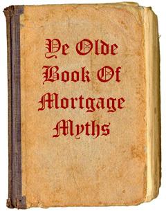 Destroying Mortgage Myths